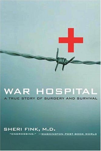 War Hospital: A True Story of Surgery and Survival 9781586482671