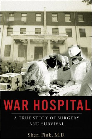 War Hospital: A True Story of Surgery and Survival 9781586481131