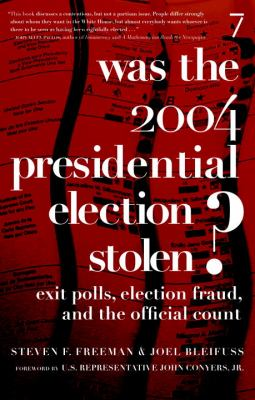 Was the 2004 Presidential Election Stolen?: Exit Polls, Election Fraud, and the Official Count 9781583226872