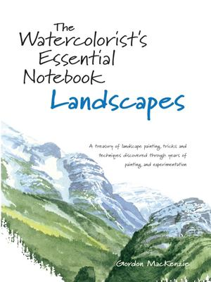 Watercolorist's Essential Notebook: Landscapes 9781581806601