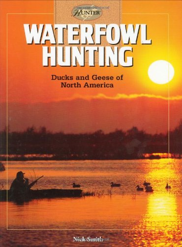 Waterfowl Hunting: Ducks and Geese of North America 9781589232372