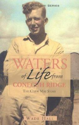 Waters of Life from Conecuh Ridge: The Clyde May Story 9781588381354