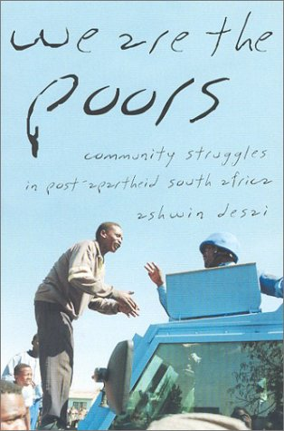 We Are the Poors: Community Struggles in Post-Apartheid South Africa 9781583670507