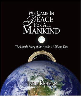 We Came in Peace for All Mankind: The Untold Story of the Apollo 11 Silicon Disc 9781585974412