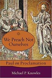 We Preach Not Ourselves: Paul on Proclamation 7203583