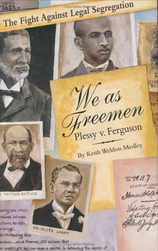 We as Freemen: Plessy V. Ferguson 9781589801202