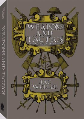 Weapons and Tactics: Hastings to Berlin 9781581605891