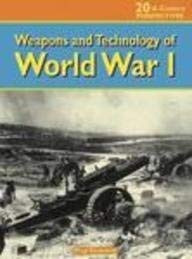 Weapons and Technology of Wwi 9781588109224