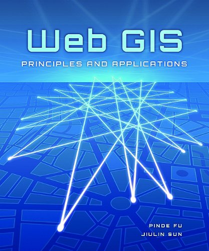 Web GIS: Principles and Applications 9781589482456