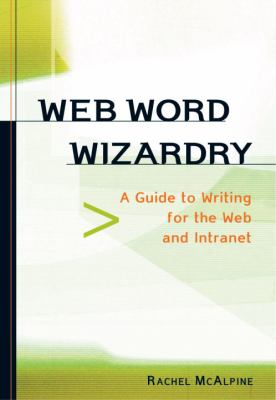 Web Word Wizardry a Net-Savvy Writing Guide 9781580082235