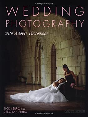 Wedding Photography with Adobe Photoshop 9781584280958