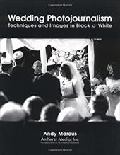 Wedding Photojournalism: Techniques and Images in Black & White 7173247