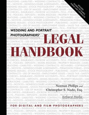 Wedding and Portrait Photographers' Legal Handbook 9781584281481