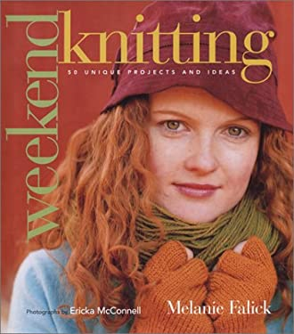 Weekend Knitting: 50 Unique Projects and Ideas 9781584792918