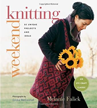 Weekend Knitting: 50 Unique Projects and Ideas 9781584797692