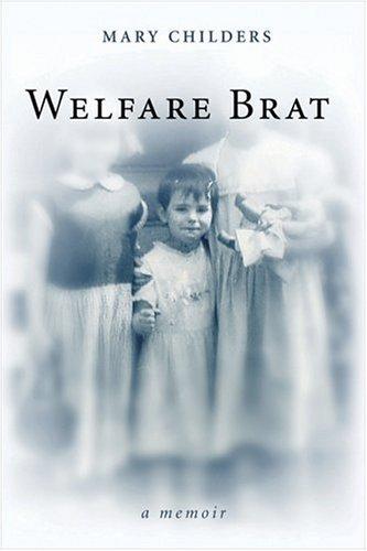 Welfare Brat: A Memoir 9781582345895