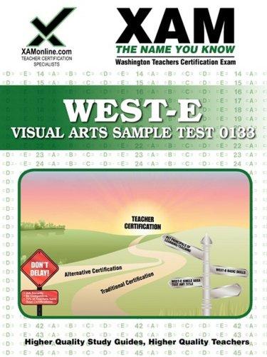 West-E Visual Arts Sample Test 0133 Teacher Certification Test Prep Study Guide 9781581976335