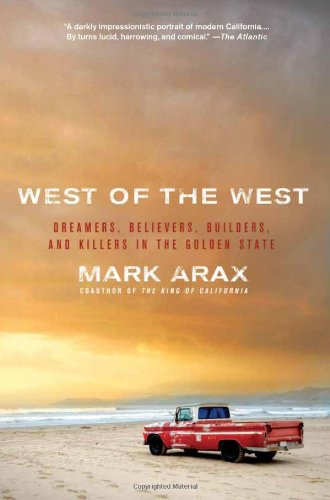 West of the West: Dreamers, Believers, Builders, and Killers in the Golden State 9781586489830