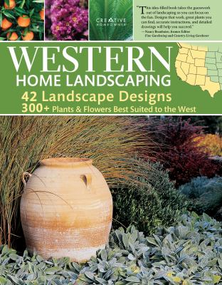 Western Home Landscaping: From the Rockies to the Pacific Coast, from Southwestern US to British Columbia 9781580114868