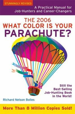 What Color Is Your Parachute?: A Practical Manual for Job-Hunters and Career-Changers 9781580087285