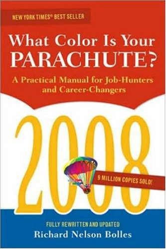 What Color Is Your Parachute?: A Practical Manual for Job-Hunters and Career Changers 9781580088671