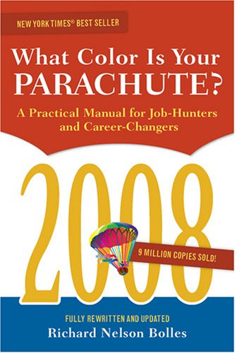 What Color Is Your Parachute?: A Practical Manual for Job-Hunters and Career-Changers 9781580088688