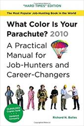 """What Color Is Your Parachute?: A Practical Manual for Job-Hunters and Career-Changers: The """"Job-Hunting in Hard Times"""" E"""