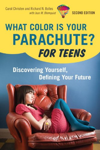 What Color Is Your Parachute? for Teens: Discovering Yourself, Defining Your Future 9781580081412