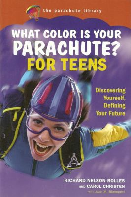 What Color Is Your Parachute? for Teens: Discovering Yourself, Defining Your Future 9781580087131