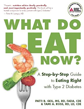 What Do I Eat Now?: A Step-By-Step Guide to Eating Right with Type 2 Diabetes 9781580403139