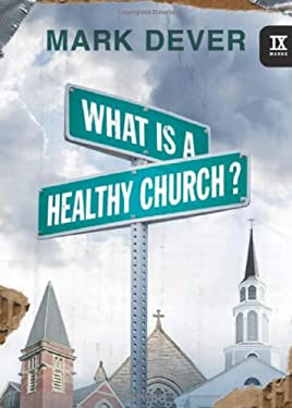 What Is a Healthy Church? 9781581349375