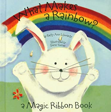 What Makes a Rainbow? 9781581172201