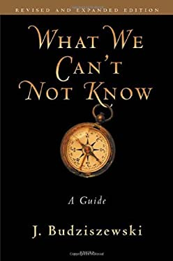 What We Can't Not Know: A Guide 9781586174811