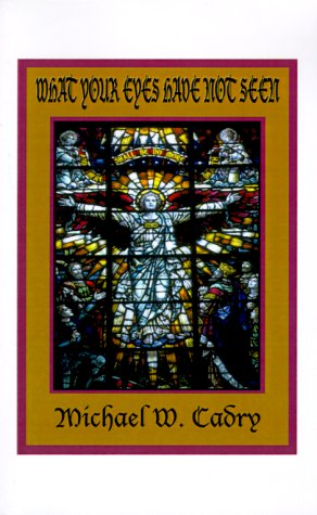 What Your Eyes Have Not Seen 9781585005192