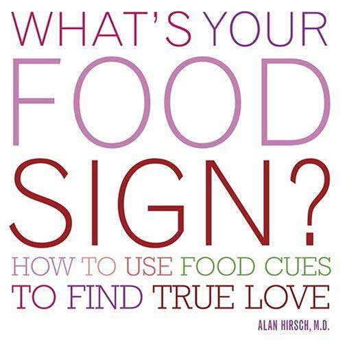 What's Your Food Sign?: How to Use Food Cues to Find True Love 9781584794257