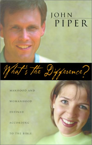 What's the Difference?: Manhood and Womanhood Defined According to the Bible 9781581342918
