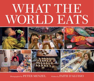 What the World Eats 9781582462462