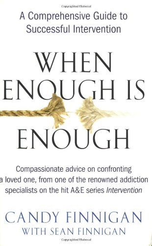 When Enough Is Enough: A Comprehensive Guide to Successful Intervention 9781583332979
