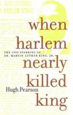 When Harlem Nearly Killed King-C 9781583222744