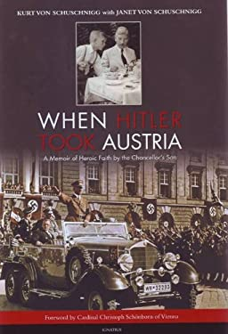 When Hitler Took Austria: A Memoir of Heroic Faith by the Chancellor's Son 9781586177096
