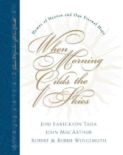When Morning Gilds the Skies: Hymns of Heaven and Our Eternal Hope [With CD] 9781581344288