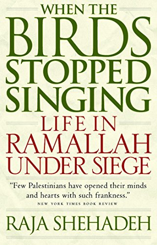 When the Birds Stopped Singing: Life in Ramallah Under Siege 9781586420697
