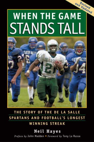 When the Game Stands Tall: The Story of the de La Salle Spartans and Football's Longest Winning Streak 9781583941300