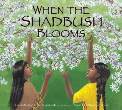 When the Shadbush Blooms 9781582461922