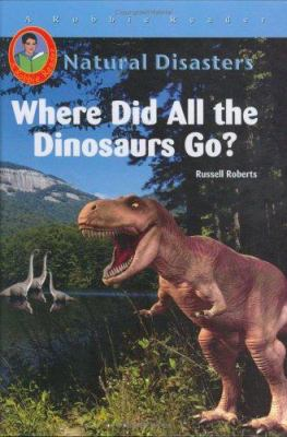 Where Did All the Dinosaurs Go? 9781584154204