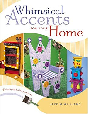 Whimsical Accents for Your Home 9781581805901
