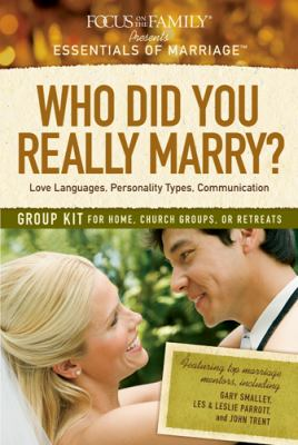 Who Did You Really Marry? Group Kit: Love Languages, Personality Types, Communication 9781589974029