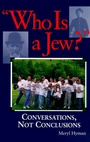 Who Is a Jew?: Conversations, Not Conclusions 9781580230520