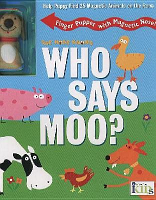 Who Says Moo? [With Finger Puppet] 9781584763390