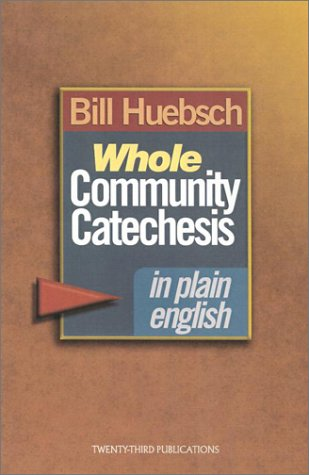 Whole Community Catechesis in Plain English 9781585951840